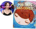 """Nina Pandolfo e a capa do livro """"Por Trás das Cores"""" que ganha lançamento no dia 9 deste mês!"""
