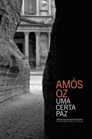 """""""Uma Certa Paz"""", de Amós Oz: vale ser comprado pela capa e pelo conteúdo"""