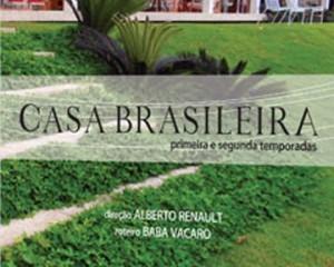 """Série """"Casa Brasileira"""" ganha versão em DVD"""
