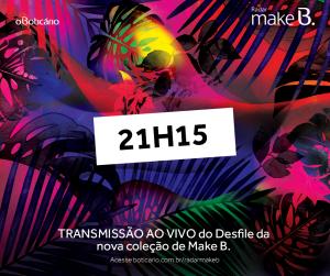 Vai rolar transmissão ao vivo do lançamento da nova coleção Make B. de O Boticário