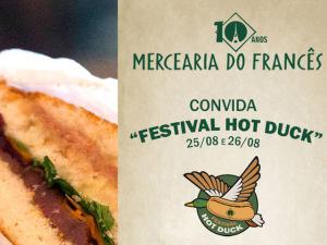 Mercearia do Francês convida para o Festival Hot Duck. Vamos?