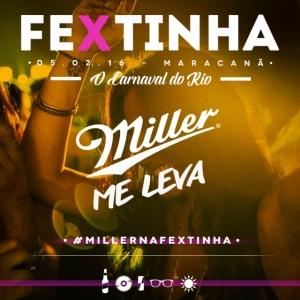 Miller te leva na faixa para a Fextinha no Maracanã. Saiba aqui!