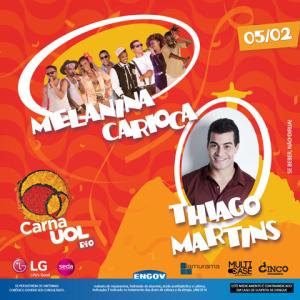 Melanina Carioca e Thiago Martins agitam o CarnaUOL do Rio