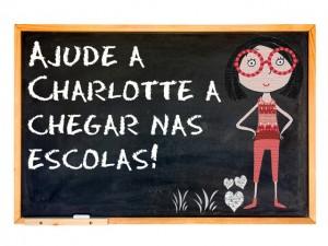 Projeto #OiCharlotte pretende mudar hábitos infantis – e você pode ajudar