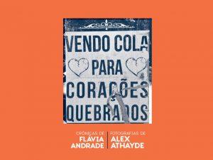 Crônicas de Flávia Andrade e fotos de Alex Athayde viram livro