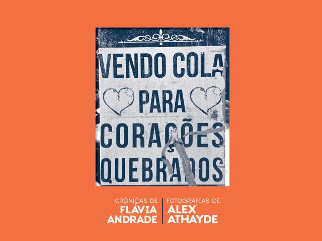 """A capa de """"Vendo Cola para Corações Quebrados"""", primeiro livro de Flávia Andrade    Créditos: Divulgação"""