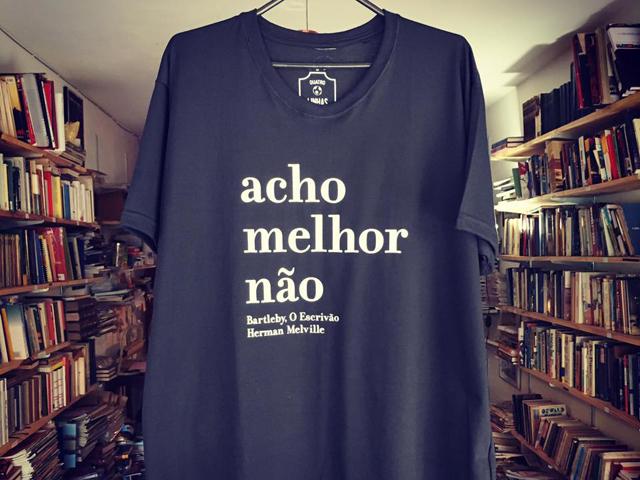 """29434d7b145ce Camiseta com a frase do escritor e poeta Herman Melville no livro  """"Bartleby"""