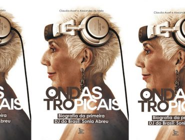 Sonia Abreu, a 1ª DJ do Brasil, ganha biografia e Glamurama entrega os destaques