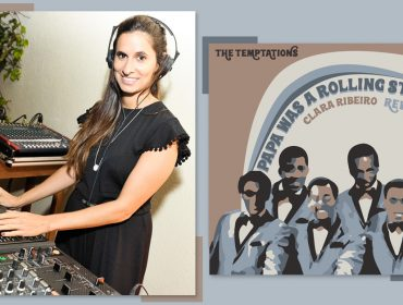 """DJ Clara Ribeiro lança rework de """"Papa Was a Rolling Stone"""", dos Temptations. Play já!"""