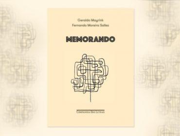 """Livro """"Memorando"""" de Geraldo Mayrink e Fernando Moreira Salles ganha versão expandida. Aos detalhes!"""