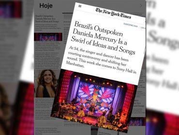"""Deu no 'New York Times'! Daniela Mercury, em turnê pelos EUA, dá seu recado: """"Estamos lutando pela democracia, contra o autoritarismo"""""""