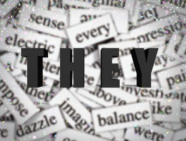 """""""They"""" (""""eles"""") é eleita a palavra da década em nome da diversidade. Vem saber!"""