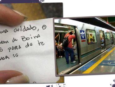 """Bilhete, que pode ter evitado assédio no Metrô, viraliza no Instagram com agradecimento: """"Façam tudo para evitar que o pior aconteça"""""""