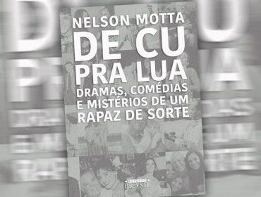 Livro da semana: as deliciosas histórias reveladas por Nelson Motta em sua autobiografia, 'De Cu pra Lua'
