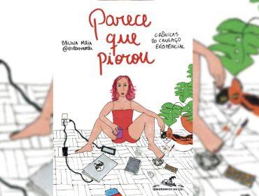 Dica de leitura: Sucesso nas redes sociais, @ESTARMORTA vira o livro 'Parece que Piorou', de Bruna Maia