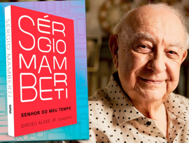 Leitura da semana: Sérgio Mamberti entrega sua trajetória artística e revela cenas da vida privada e política em autobiografia