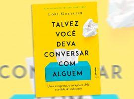 """Livro da semana: """"Talvez você deva conversar com alguém"""", de Lori Gottlieb, relata a terapia do ponto de vista do profissional, do paciente e da jornada de ambos"""