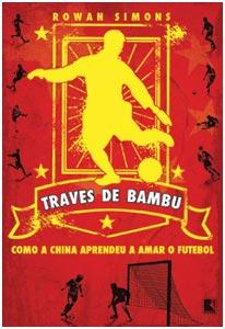 Livro Traves de Bambu conta a história do futebol na China