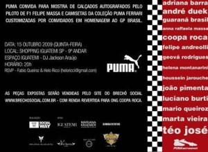 Puma e a Ferrari armam nesta quinta-feira um evento em comemoração ao Grande Prêmio do Brasil de Fórmula 1. No Espaço Fashion do Shopping Iguatemi estarão expostos calçados autografados pelo piloto Felipe Massa e camisetas da coleção Puma Ferrari customiz