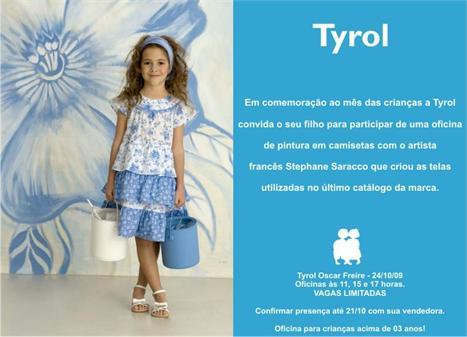 Para comemorar o mês das crianças, a Tyrol arma neste sábado, na loja das Oscar Freire, um agito especial para os pequenos.