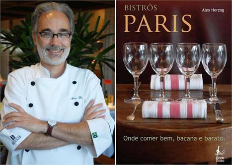 O chef Alex Herzog lança exposição de fotos e dá dicas de onde se comer bem no melhor estilo francês no Rio.
