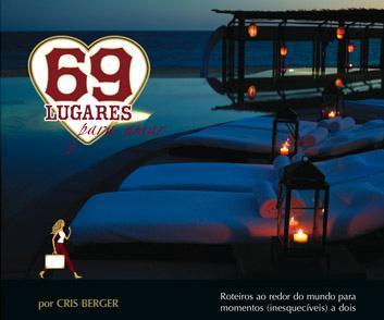 """A gaúcha Cris Berger elegeu os endereços mais românticos e consolidou suas indicações no livro-guia """"69 lugares para amar"""", que será lançamento no fim de tarde desta segunda-feira, no Bar Londra do Hotel Fasano."""