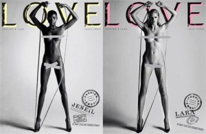 Terceira edição da revista LOVE estampa as modelos Lara Stone e Janeil Williams nuas na capa.