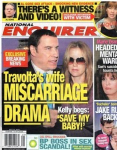 "This week's edition of the north-American tabloid ""National Enquirer"" will be arriving in the stands with the news that Kelly Preston, John Travolta's wife, almost had a miscarriage during the couple's recent visit to Rio de Janeiro."